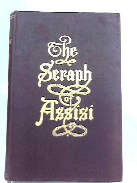The Seraph of Assisi, A Popular Life of St. Francis By Roger Moloney