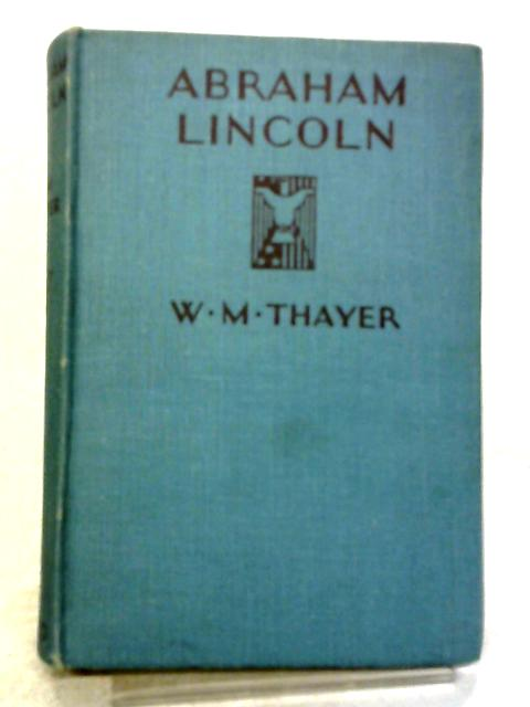 Abraham Lincoln By L.M.Thayer