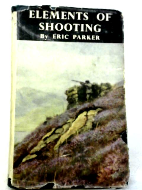 Elements Of Shooting Von Eric Parker