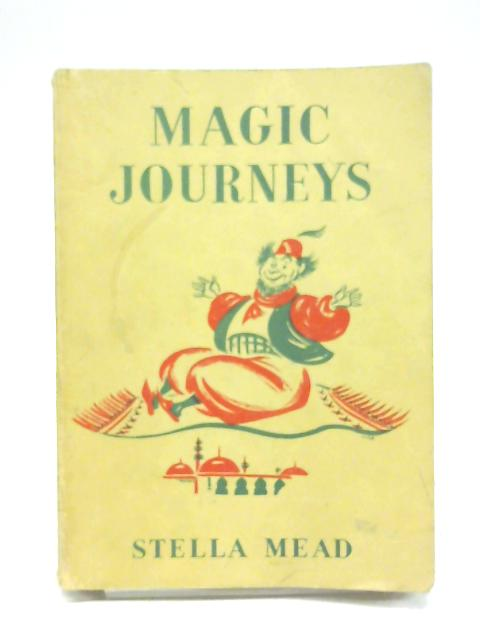 Magic journeys (Round the world stories series-book 5) By Stella Mead