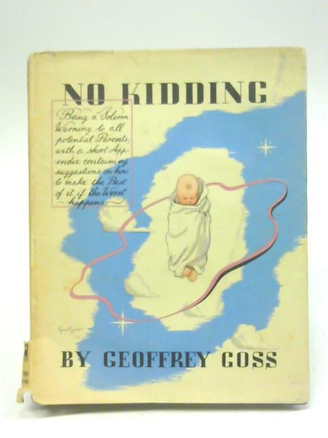 No Kidding By Geoffrey Goss