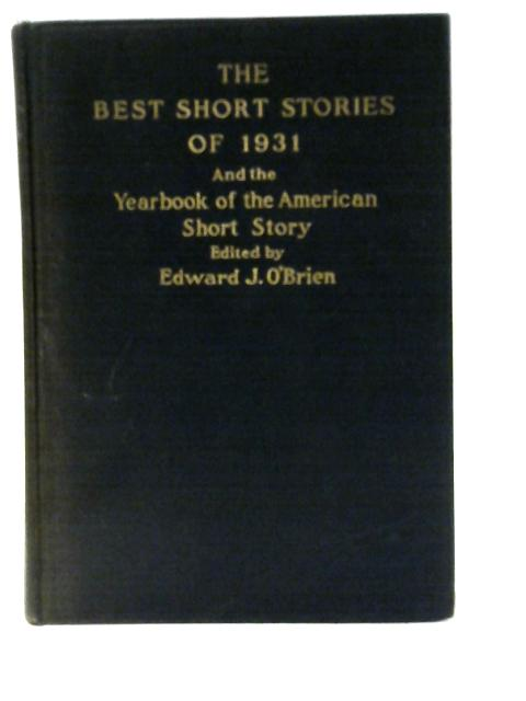 The Best Short Stories of 1931 By Edward J. O'Brien