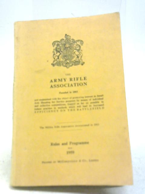 The Army Rifle Association Rules and Programme By Various