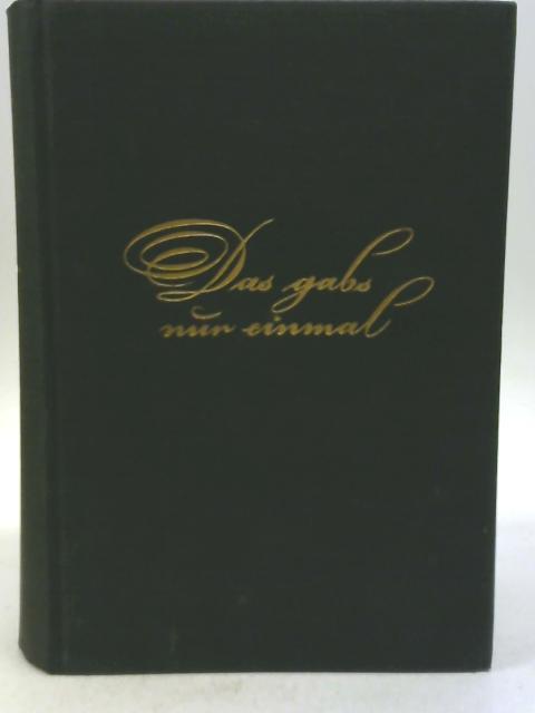 Das Gab's Nur Einmal. Das Buch der schönsten Filme unseres Lebens By Curt Riess
