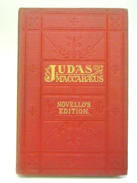 Judas Maccabeus An Oratorio By G. F. Handel