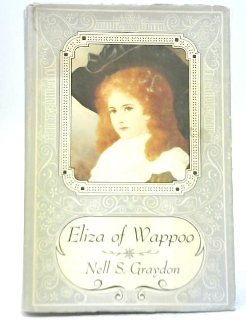 Eliza of Wappoo: A Tale of Indigo By Nell S Graydon