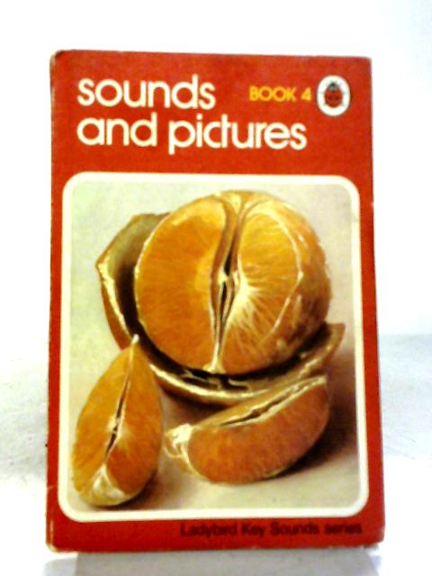 Sounds and Pictures Book 4 By Mervyn Benford