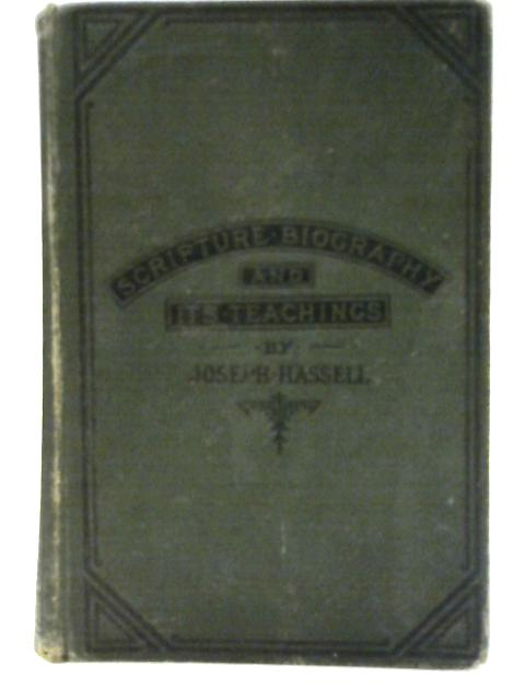 Scripture Biography and its Teachings By Jospeh Hassell