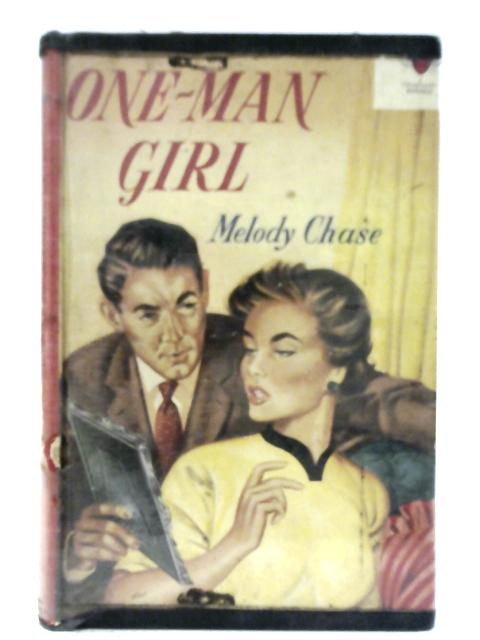One-Man Girl By Melody Chase
