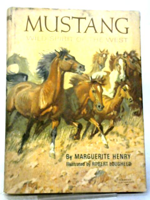 Mustang Wild Spirit Of The West By Marguerite Henry