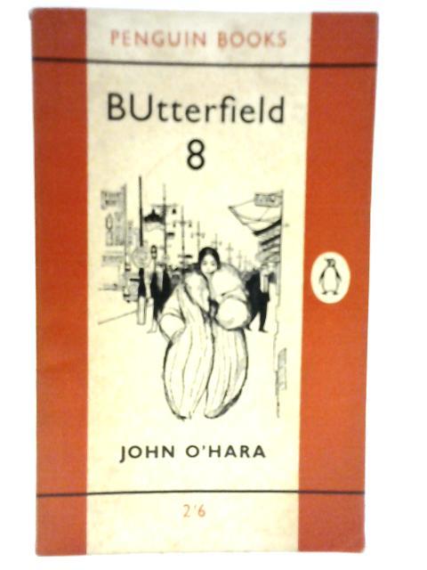 Butterfield 8 By John O' Hara