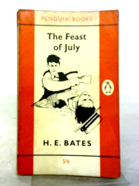 The Feast of July By H E Bates