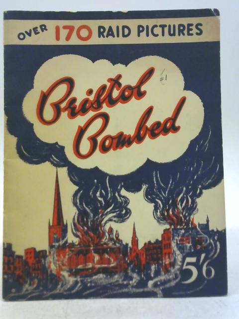 The Bombing of Bristol By F. G. Warne