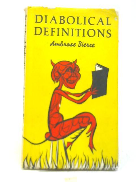 Diabolical Definitions By Ambrose Bierce