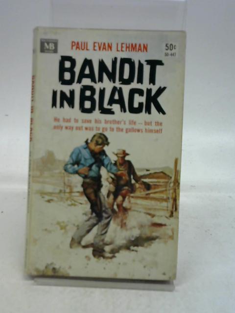Bandit in Black By Paul Evan Lehman