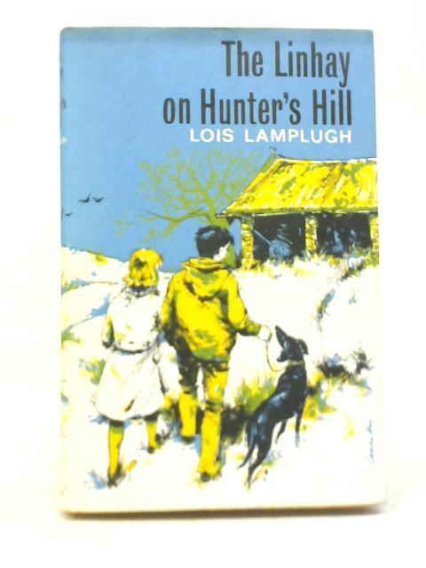 The Linhay on Hunter's Hill By Lois Lamplugh