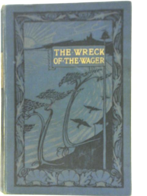 """The Wreck of the """"Wager"""" By John Byron"""