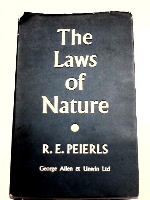 The Laws of Nature By R. E. Peierls