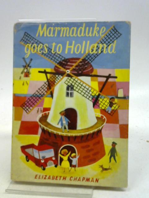 Marmaduke Goes to Holland By Elizabeth Chapman