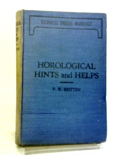 Horological Hints And Helps. By F. W. Britten
