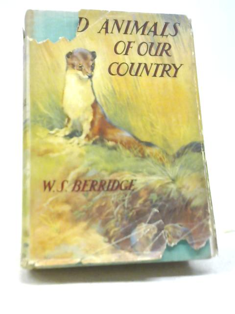 Wild Animals Of Our Country By W. S. Berridge