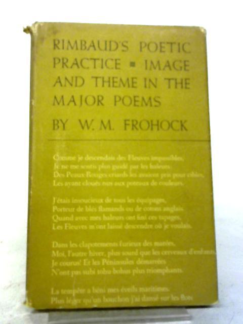 Rimbaud's Poetic Practice By W. M. Frohock