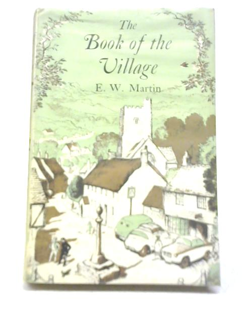 The Book of The Village By Ernest WalterMartin