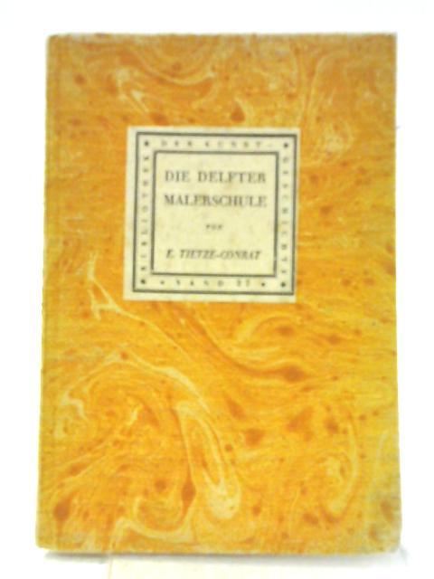 Die Delfter Malerschule By E. Tietze-Conrat