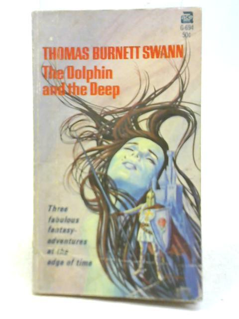 The Dolphin and the Deep by Thomas Burnett Swann