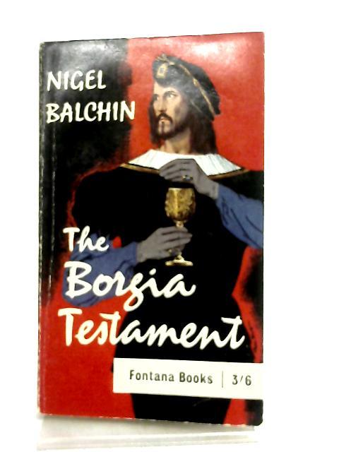 The Borgia Testament By Nigel Balchin