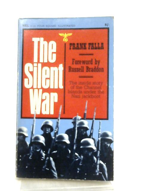 The Silent War By Frank W. Falla