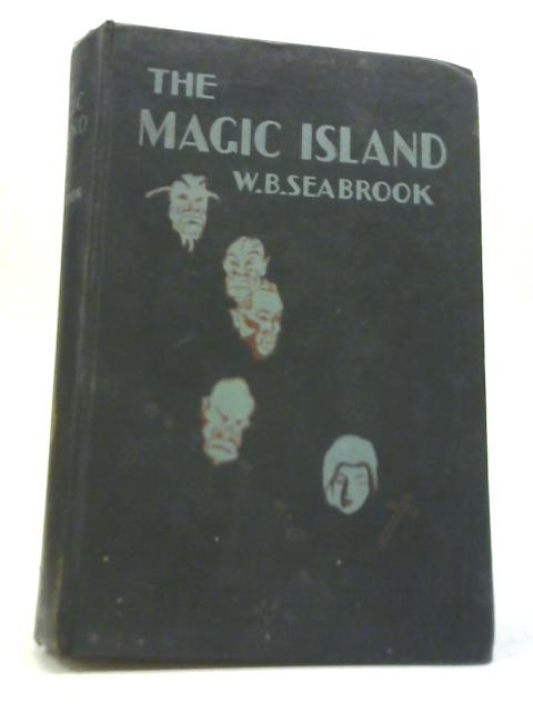 The Magic Island By W. B Seabrook