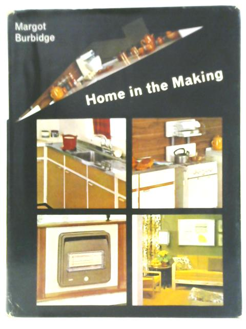 Home in the Making By Margot Burbidge