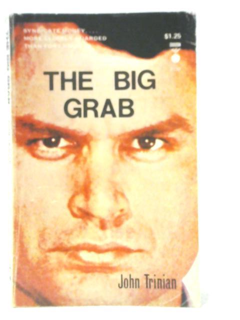 The Big Grab By John Trinian