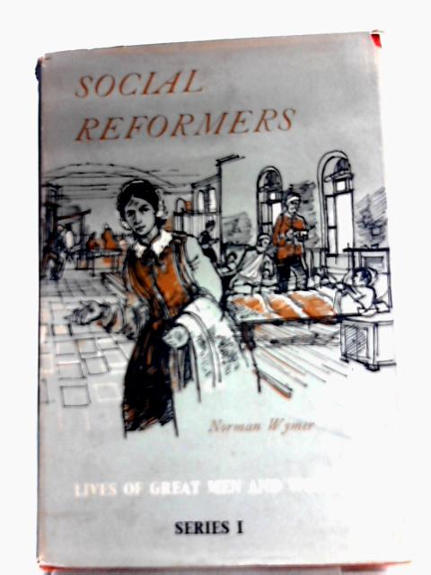Social Reformers By Norman Wymer