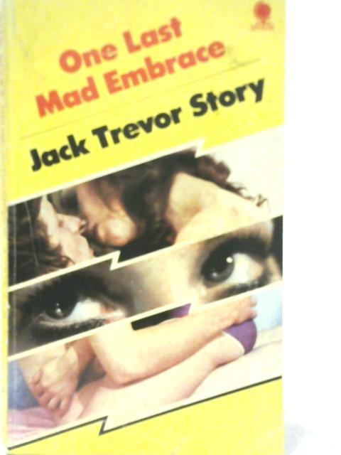 One Last Mad Embrace By Jack Trevor Story