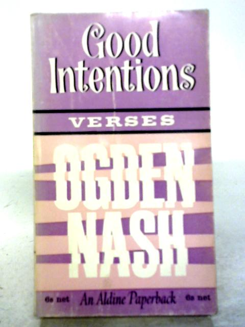 Good Intentions - Verses By Ogden Nash