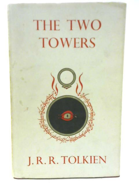 The Two Towers - Being the Second Part of The Lord of the Rings by J. R. R. Tolkien
