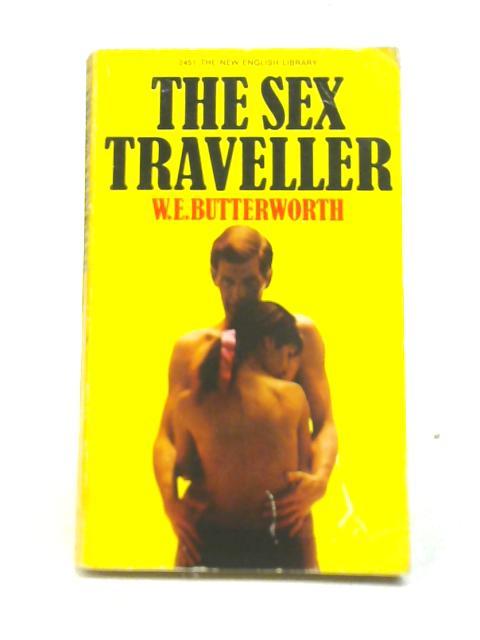 The Sex Traveller By W.E. Butterworth