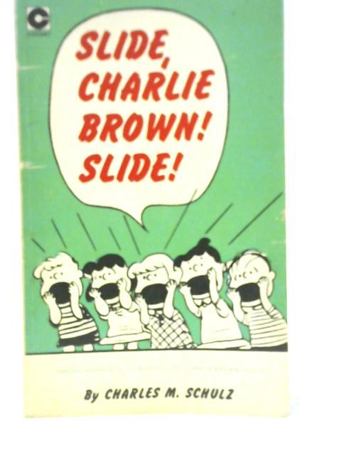 Slide, Charlie Brown, Slide By Charles M. Schulz