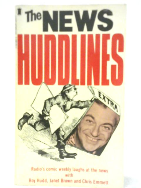 The News Huddlines By Roy Hudd et al
