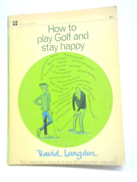 How To Play Golf and Stay Happy By David Langdon