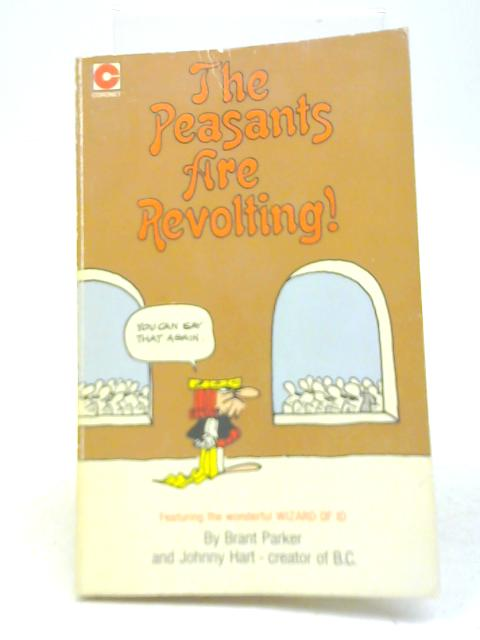 The Peasants are Revolting By Johnny Hart