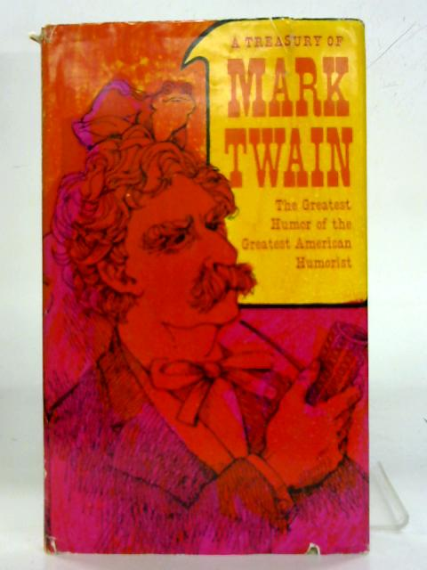 A treasury of Mark Twain,: The wit and wisdom of a great American writer By Edward Lewis, Robert Myers