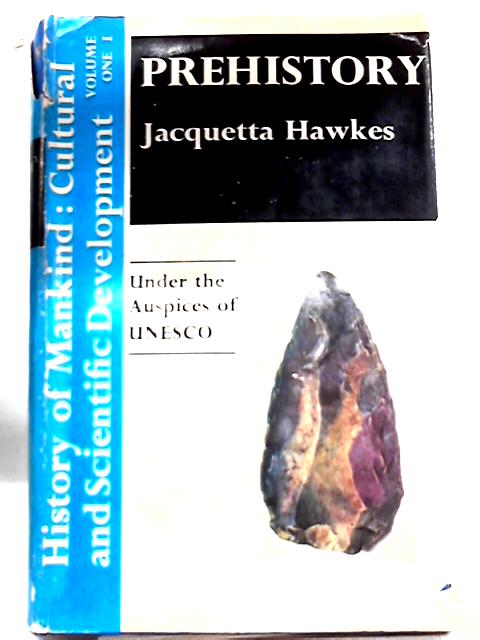 Prehistory Vol. I By Jacquetta Hawkes