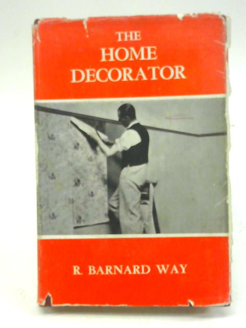 The Home Decorator By R. Barnard Way and Noel D. Green