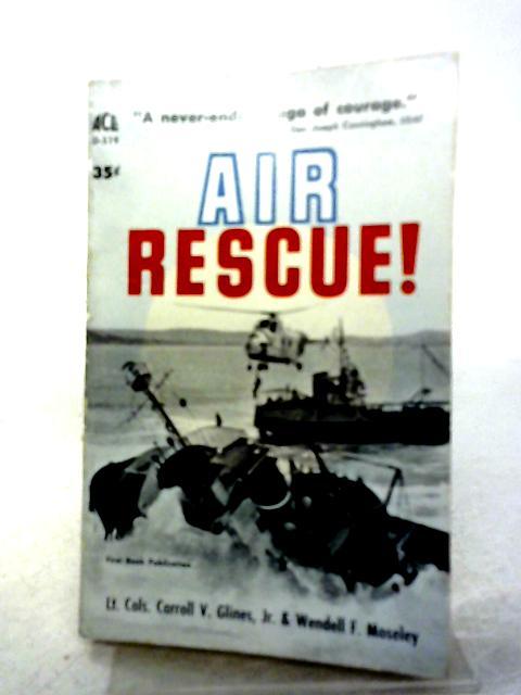 Air Rescue By Carroll V. Glines