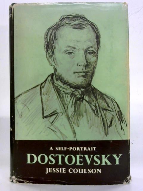 Dostoevsky: A self-portrait By Jessie Coulson