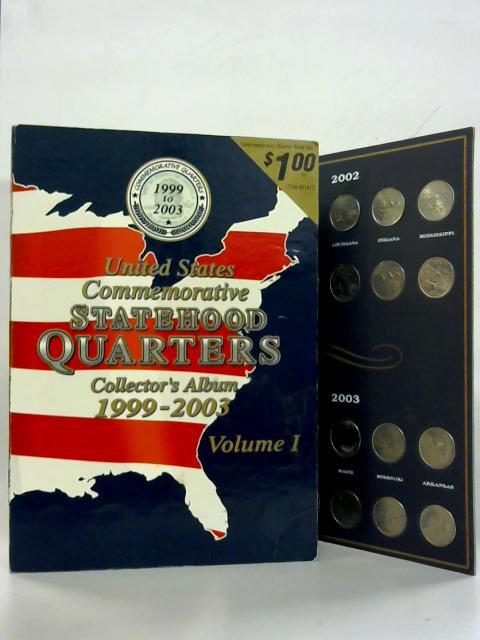 Unites States Commemorative Statehood Quarters Collector's Album 1999-2003 By Anon