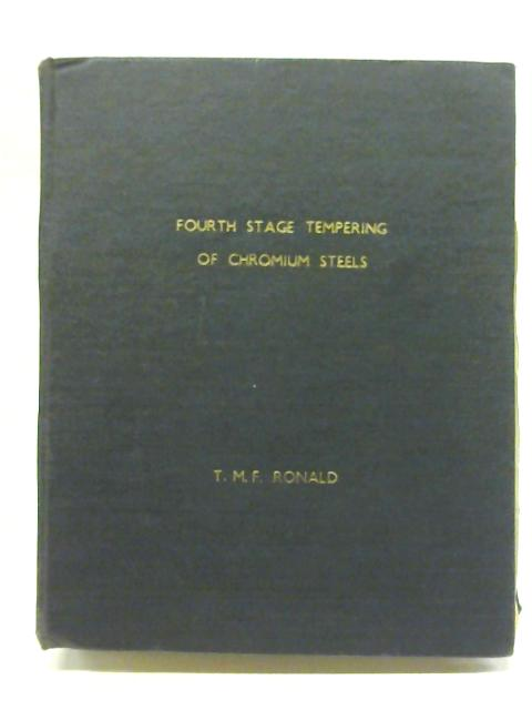 Fourth Stage Tempering of Chromium Steels By T.M.F. Ronald